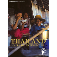 Our Asian Neighbours - Thailand SERIES