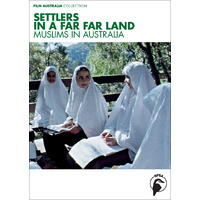 Settlers in a Far Far Land - Muslims in Australia