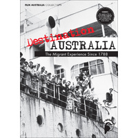 Destination Australia - The Migrant Experience Since 1788