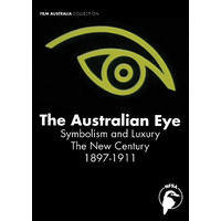 Australian Eye, The: Symbolism & Luxury - The New Century 1897-1911
