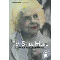 I'm Still Here - Caring for People with Dementia