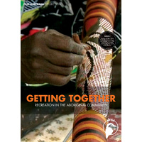 Getting Together - Recreation in the Aboriginal Community