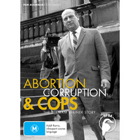 Abortion, Corruption and Cops - The Bertram Wainer Story