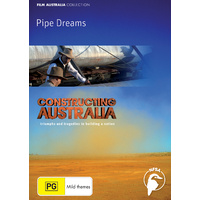 Constructing Australia: Pipe Dreams