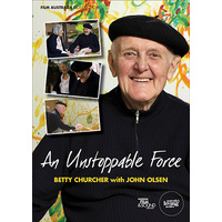 Unstoppable Force, An - Betty Churcher with John Olsen
