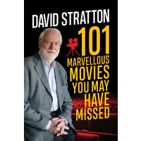 Saturday 2 March @ 1:30pm |  IN CONVERSATION WITH DAVID STRATTON: 101 Marvellous Movies You May Have Missed
