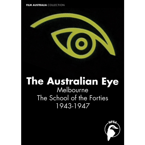 Australian Eye, The: Melbourne - The School of the Forties 1943-1947