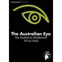 Australian Eye, The: The Australian Modernists 1916-1942